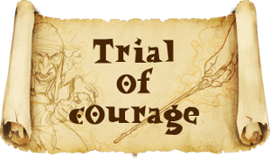 Trial of courage